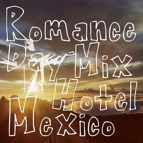20110731-hotelmexico_mix500.jpg